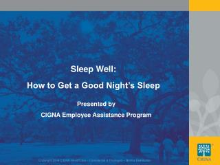 Sleep Well: How to Get a Good Night�s Sleep