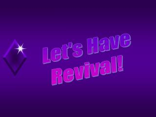 Let's Have Revival!