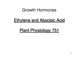 Growth Hormones Ethylene and Abscisic Acid  Plant Physiology 751