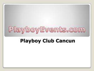 Cancun Playboy Clubs