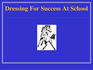 Dressing For Success At School