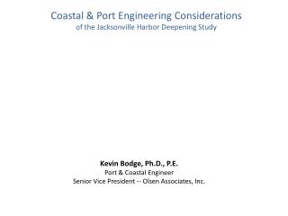 Coastal & Port Engineering Considerations of the Jacksonville Harbor Deepening Study