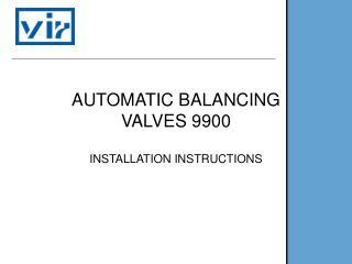 AUTOMATIC BALANCING VALVES 9900