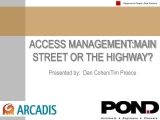 ACCESS MANAGEMENT:MAIN STREET OR THE HIGHWAY?