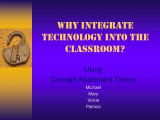 Why Integrate Technology into the Classroom?