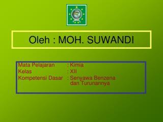Oleh : MOH. SUWANDI