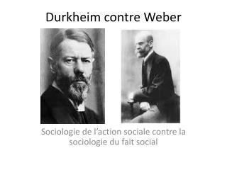Durkheim contre Weber
