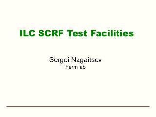 ILC SCRF Test Facilities
