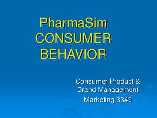 PharmaSim CONSUMER BEHAVIOR