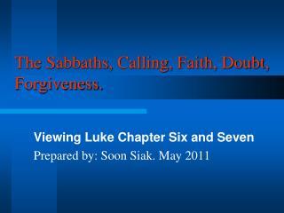 The Sabbaths, Calling, Faith, Doubt, Forgiveness.