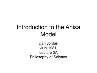 Introduction to the Anisa Model