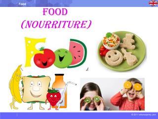 Food ( nourriture )