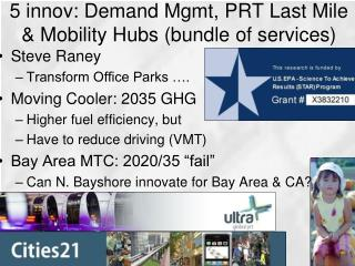 5 innov: Demand Mgmt, PRT Last Mile  & Mobility Hubs (bundle of services)