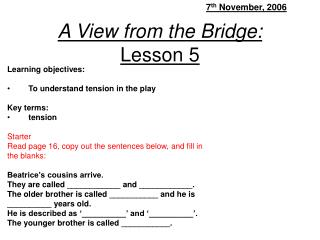 A View from the Bridge:  Lesson 5