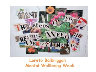 Loreto Balbriggan    Mental Wellbeing Week