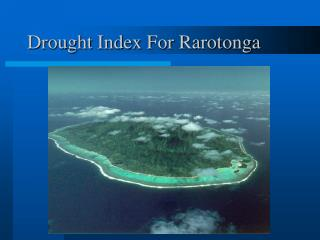 Drought Index For Rarotonga