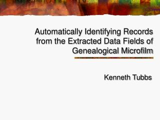Automatically Identifying Records from the Extracted Data Fields of Genealogical Microfilm