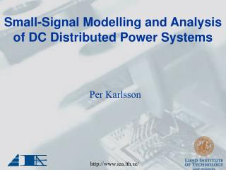 Small-Signal Modelling and Analysis of DC Distributed Power Systems