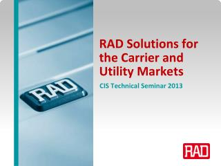 RAD Solutions for the Carrier and Utility Markets