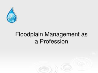 Floodplain Management as a Profession