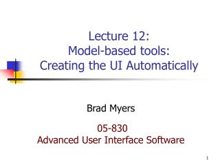 Lecture 12: Model-based tools: Creating the UI Automatically