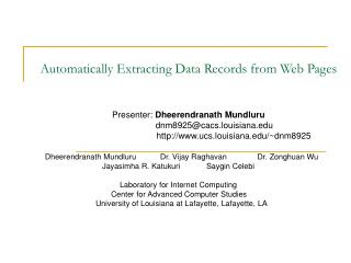 Automatically Extracting Data Records from Web Pages   Presenter: Dheerendranath Mundluru                      dnm8925ca