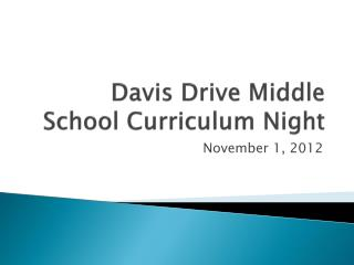 Davis Drive Middle School Curriculum Night
