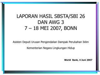 LAPORAN HASIL SBSTA/SBI 26 DAN AWG 3  7 – 18 MEI 2007, BONN