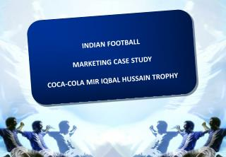 INDIAN FOOTBALL MARKETING CASE STUDY