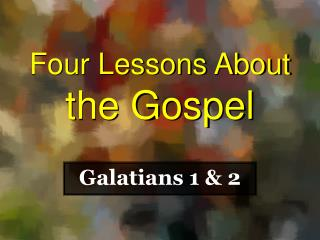 Four Lessons About the Gospel