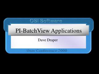 PI-BatchView Applications