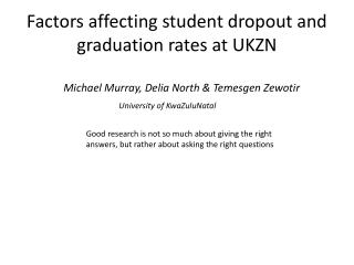 Factors affecting student dropout and graduation rates at UKZN