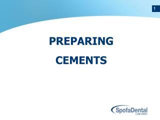 PREPARING      CEMENTS