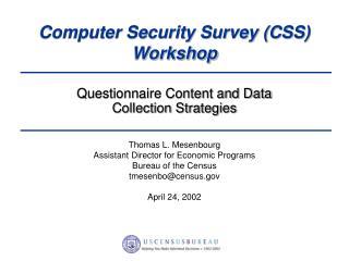 Computer Security Survey (CSS) Workshop
