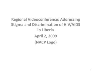 Regional Videoconference: Addressing Stigma and Discrimination of HIV/AIDS in Liberia