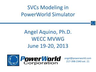 Angel Aquino, Ph.D. WECC MVWG June 19-20, 2013