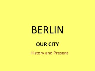 Presentation: Berlin - our city