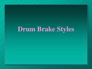 Drum Brake Styles