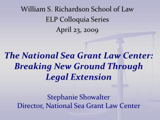 William S. Richardson School of Law ELP Colloquia Series April 23, 2009