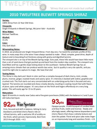Variety:  100% Shiraz from 22 Year Old Vines Vineyards: