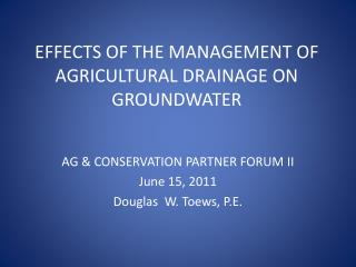 EFFECTS OF THE MANAGEMENT OF AGRICULTURAL DRAINAGE ON GROUNDWATER