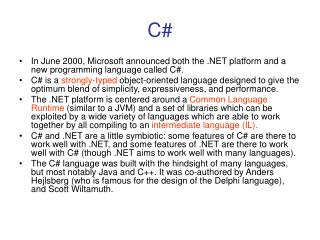 In June 2000, Microsoft announced both the .NET platform and a new programming language called C#.