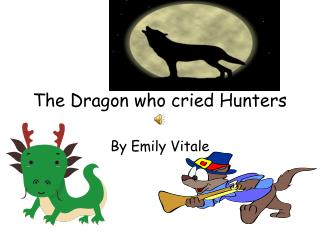 The Dragon who cried Hunters