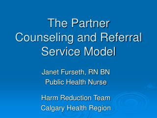 The Partner  Counseling and Referral Service Model