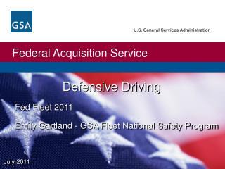 Defensive Driving Fed Fleet 2011 Emily Gartland - GSA Fleet National Safety Program