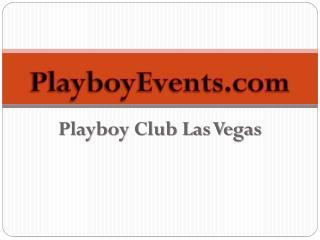 PlayboyEvents Playboy Club Las Vegas