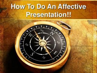 How To Do An Affective Presentation!!