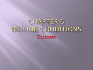 Chapter 6  Driving Conditions