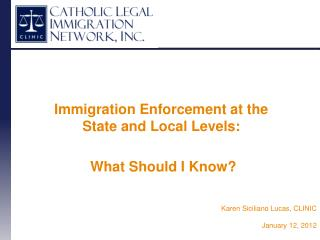 Immigration Enforcement at the State and Local Levels:  What Should I Know?