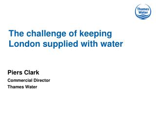 The challenge of keeping London supplied with water